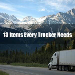 13 Items Every Trucker Needs