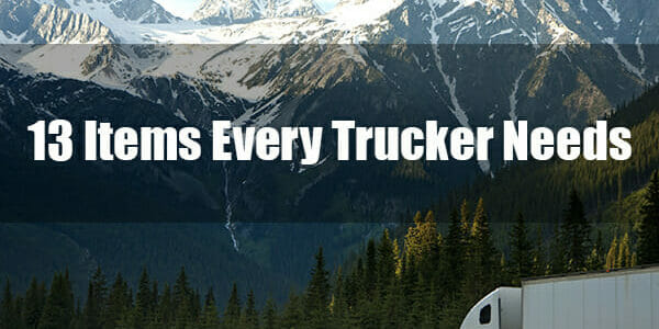 13 Items Every Trucker Needs
